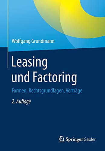 Leasing und Factoring: Formen, Rechtsgrundlagen, Verträge