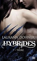Hybrides, T7 - Tigre de Laurann Dohner