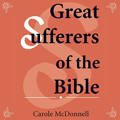 Great Sufferers of the Bible audiobook cover art