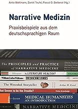Narrative Medizin: Praxisbeispiele aus dem deutschsprachigen Raum