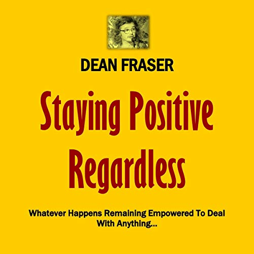 Staying Positive Regardless audiobook cover art