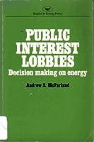 Public Interest Lobbies : Decision-Making on Energy (National Energy Study)