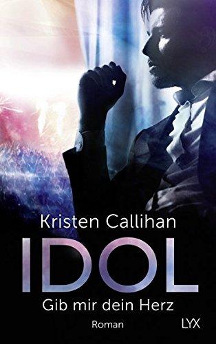 Idol - Gib mir dein Herz (VIP-Reihe, Band 2)
