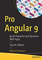 Pro Angular 9: Build Powerful and Dynamic Web Apps, 4th Edition Front Cover