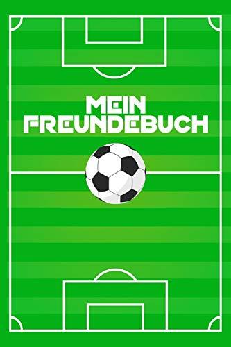 MEIN FREUNDEBUCH: Tolles Freundschaftsbuch für Fußballer   110 Seiten zum Ausfüllen   Format 6x9 Zoll, DIN A5   Soft Cover matt  