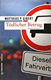 Tödlicher Betrug: Thilo Hains 3. Fall (Kriminalromane im GMEINER-Verlag) (Kommissare Lenz und Hain)