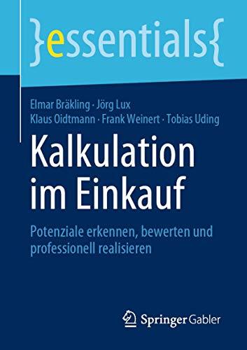 Kalkulation im Einkauf: Potenziale erkennen, bewerten und professionell realisieren (essentials)