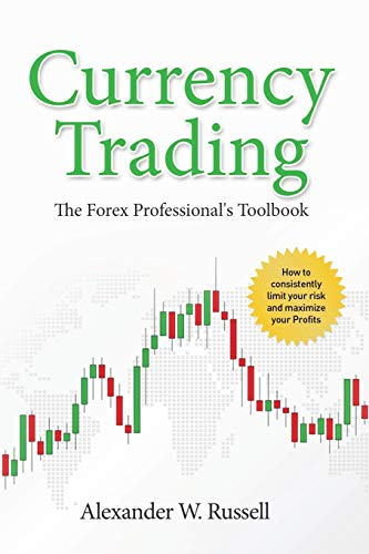 Currency Trading: The Forex Professional's Toolbook