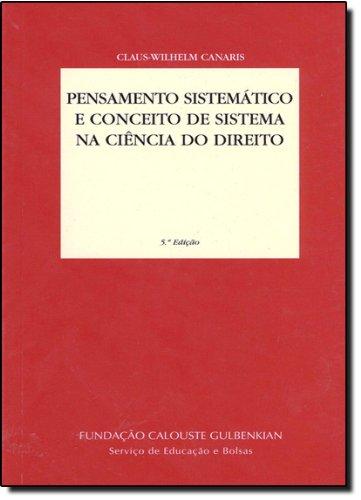 Pensamento Sistemático e Conceito de Sistema na Ciência do Direito