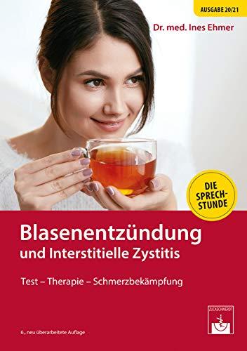 Blasenentzündung und Interstitielle Zystitis: Test - Therapie - Schmerzbekämpfung