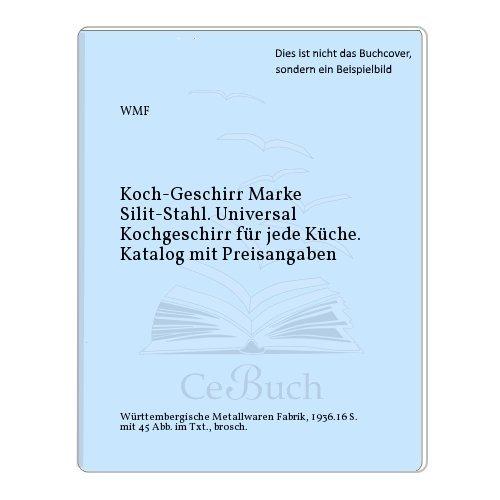 Koch-Geschirr Marke Silit-Stahl. Universal Kochgeschirr für jede Küche. Katalog mit Preisangaben