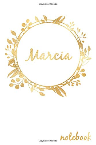 Marcia: Marcia s Notebook, personalized name notebook made especially for girls and women named Marcia, Great gift for girls and women, Writing Journal 120 pages, 6 x 9 in, Glossy finish