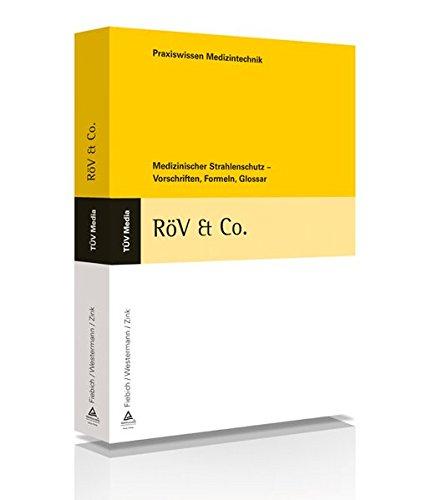 RoeV & Co.: Medizinischer Strahlenschutz - Vorschriften, Formeln, Glossar