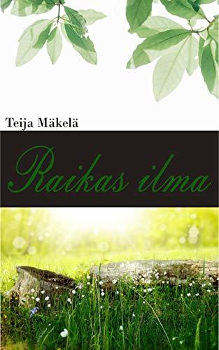 Raikas ilma (Finnish Edition)
