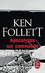 Apocalypse sur commande de Ken Follett