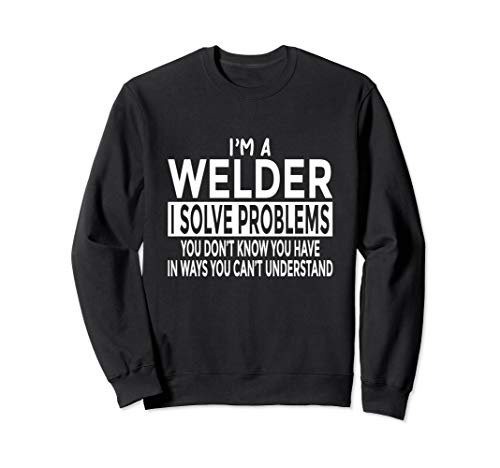 Welding Gifts Welder Solve Problems You Can
