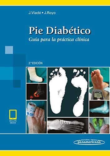 Pie diabetico (incluye version digital): Guía para la práctica clínica