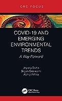 COVID-19 and Emerging Environmental Trends: A Way Forward