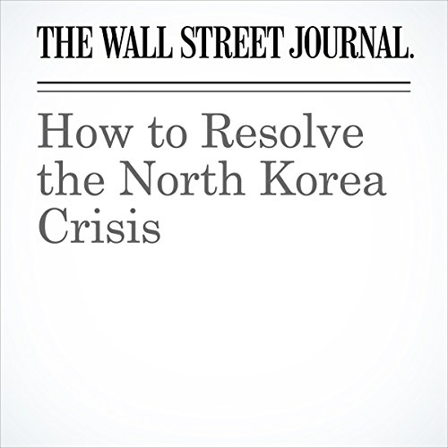 How to Resolve the North Korea Crisis | Henry A. Kissinger