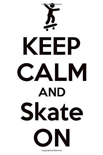 keep calm and skate on: Skateboarding Journal for journaling | Notebook for skaters 122 pages 6x9 inches | Gift for men and woman girls and boys| sport | logbook