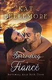 Borrowing a Fiancé (Borrowing Amor Book 3)