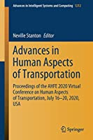Advances in Human Aspects of Transportation: Proceedings of the AHFE 2020 Virtual Conference on Human Aspects of Transportation, July 16-20, 2020, USA (Advances in Intelligent Systems and Computing (1212))