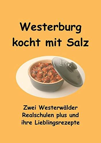 Westerburg kocht mit Salz: Zwei Westerwälder Realschulen plus und ihre Lieblingsrezepte