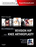 Techniques in Revision Hip and Knee Arthroplasty - Giles R Scuderi MD