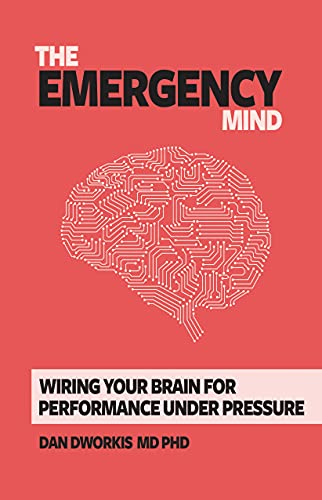The Emergency Mind: Wiring Your Brain for Performance Under Pressure (English Edition)