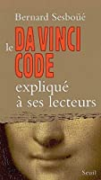 Le da vinci code explique a ses lecteurs