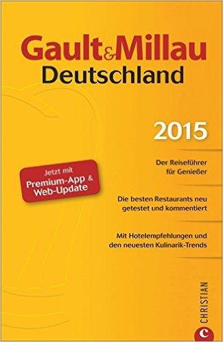 Gault&Millau Deutschland 2015: Der Reiseführer für Genießer. Die besten Restaurants, neu getestet und kommentiert. Mit Hotelempfehlungen ( 17. November 2014 )