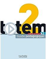 Totem 2: Guide Pedagogique: Totem 2: Guide Pedagogique