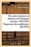 La vie et la mort, croyances et doctrines de l'Antiquité chinoise. Rapport sur...