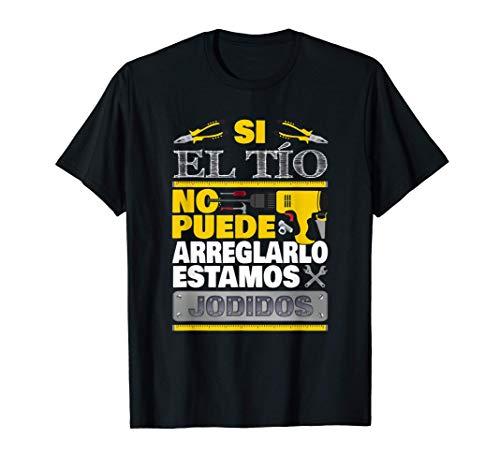 Hombre Si El Tío No Puede Arreglarlo Divertido Tíos Camiseta