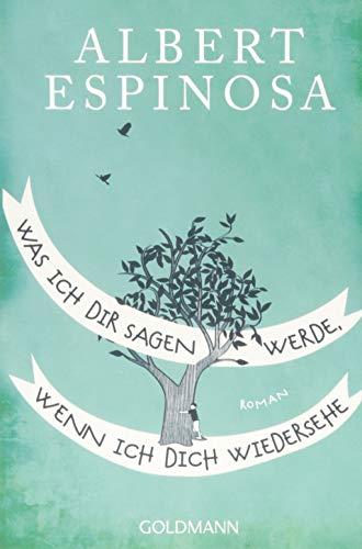 Was ich dir sagen werde, wenn ich dich wiedersehe: Roman - Vom Autor des Bestsellers