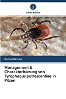 Management & Charakterisierung von Tyrophagus putrescentiae in Pilzen