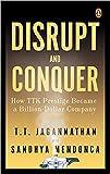 Disrupt and Conquer: How TTK Prestige Became a Billion-Dollar Company Original Book