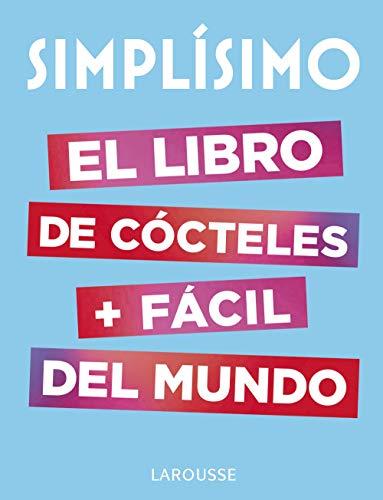 Simplísimo. El libro de cócteles más fácil del mundo