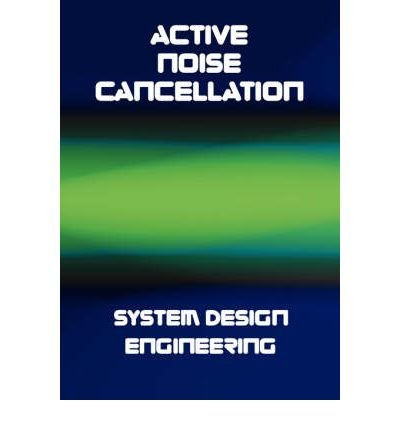 Active Noise Cancellation (ANC) System Design Engineering (Hardback) - Common