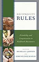 Reciprocity Rules: Friendship and Compensation in Fieldwork Encounters
