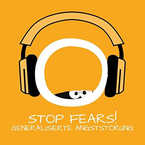 Stop Fears! Generalisierte Angststörung überwinden mit Hypnose cover art