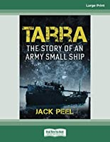 Tarra: The story of a small ship that significantly impacted the Australian Army