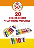 20 Color-Coded  Xylophone  Melodies: 20 Color-Coded and Letter-Coded  Xylophone Sheet Music for Children