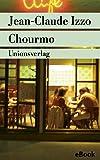 Chourmo: Marseille-Trilogie II. Kriminalroman. Die Marseille-Trilogie II (Unionsverlag Taschenbücher)