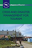 Crisis and Disaster Management for Tourism (Aspects of Tourism)