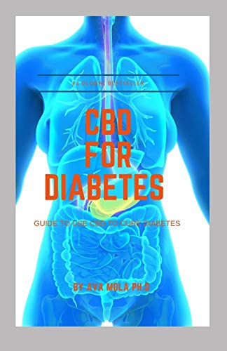 CBD FOR DIABETES: Guide to use cbd to cure diabetes