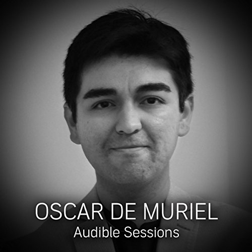FREE: Audible Sessions with Oscar de Muriel     Exclusive interview              By:                                                                                                                                 Oscar de Muriel,                                                                                        Robin Morgan                               Narrated by:                                                                                                                                 Oscar de Muriel,                                                                                        Robin Morgan                      Length: 13 mins     14 ratings     Overall 3.9