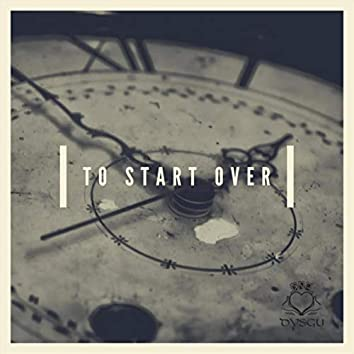To Start Over