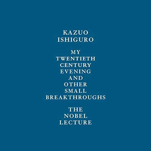My Twentieth Century Evening and Other Small Breakthroughs Audiobook By Kazuo Ishiguro cover art