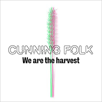 We Are the Harvest